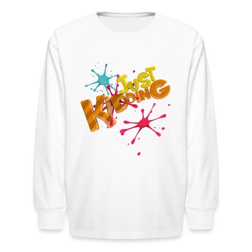 Just Kidding Paint Splats - Kid's Long Sleeve Shirt - Kids' Long Sleeve T-Shirt