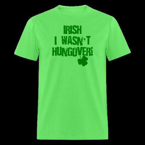 Irish I Wasn't Hungover Men's T-Shirt - Men's T-Shirt