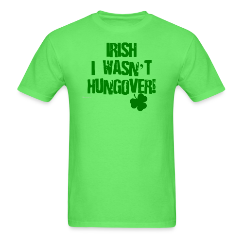 Irish I Wasn't Hungover Men's T-Shirt - Men's T-Shirt