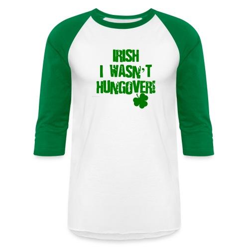 Irish I Wasn't Hungover Baseball T-Shirt - Baseball T-Shirt