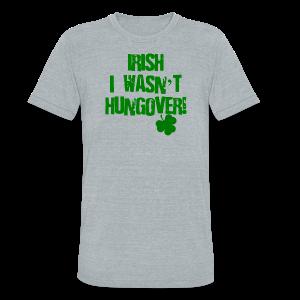 Irish I Wasn't Hungover Unisex Tri-Blend T-Shirt - Unisex Tri-Blend T-Shirt