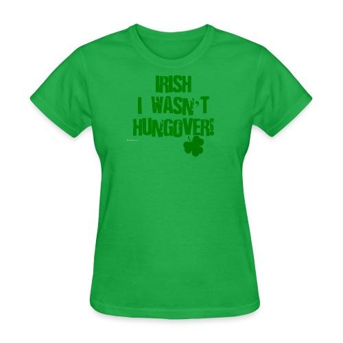 Irish I Wasn't Hungover Women's T-Shirt - Women's T-Shirt