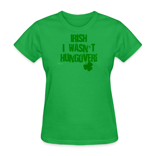 Irish I Wasn't Hungover Women's T-Shirt - Women's T-Shirt