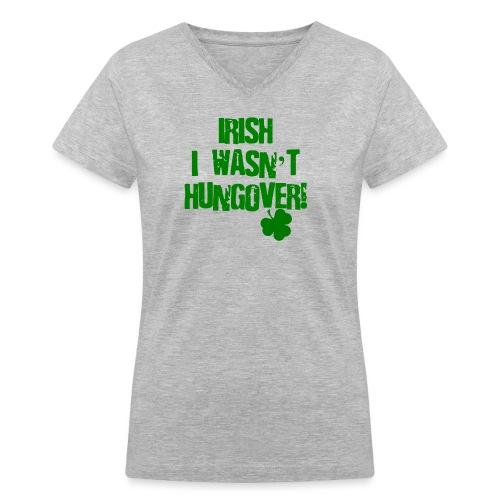 Irish I Wasn't Hungover Women's V-Neck T-Shirt - Women's V-Neck T-Shirt