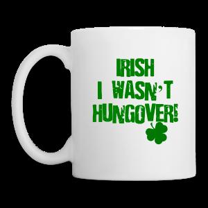 Irish I Wasn't Hungover Coffee/Tea Mug - Coffee/Tea Mug