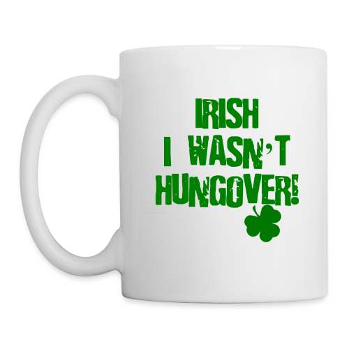 Irish I Wasn't Hungover Coffee/Tea Mug - Coffee/Tea Mug