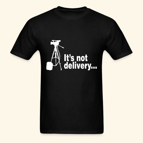 It's not delivery t-shirt - Men's T-Shirt
