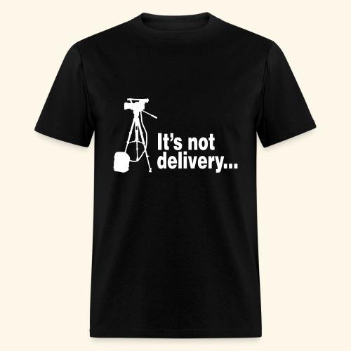 It's not delivery t-shirt - Men's T-Shirt