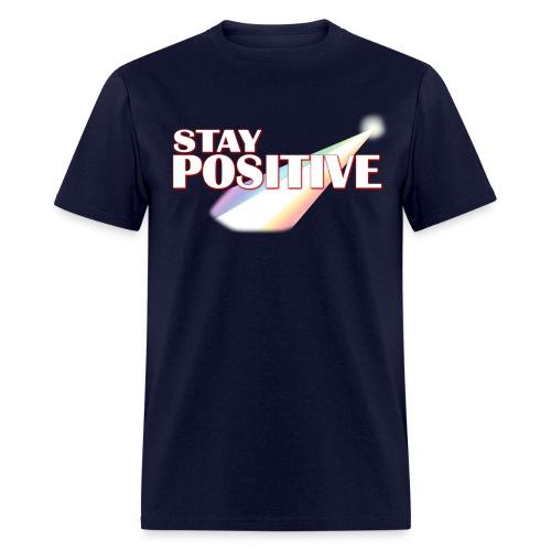 Stay Positive! - Mens - Men's T-Shirt