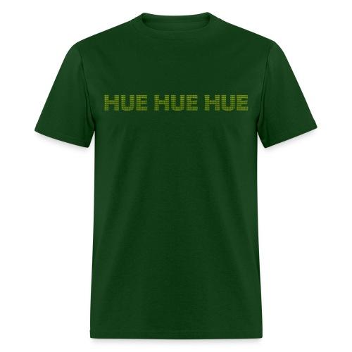 Hue Hue Hue- Mens - Men's T-Shirt