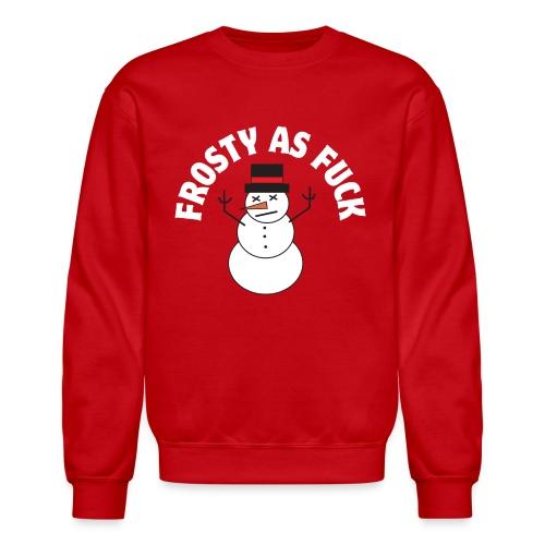 Frosty As Fuck Christmas Sweater - Crewneck Sweatshirt