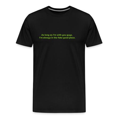 Fake Good Place Men's Black T - Men's Premium T-Shirt
