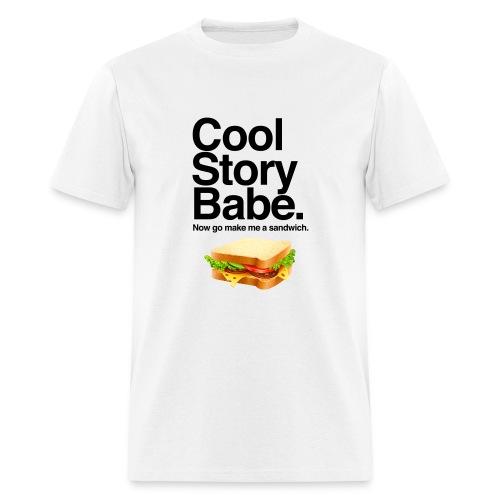 Cool Story Babe - Sandwich Tee Shirt - Men's T-Shirt