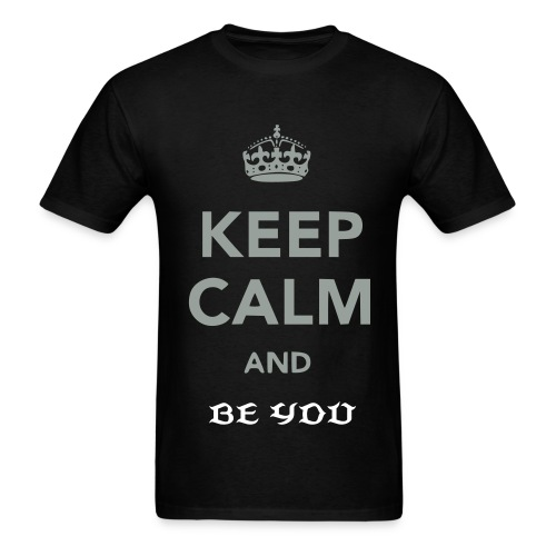 Keep calm- Be you - Men's T-Shirt