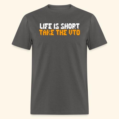 Life Is Short Take The VTO 8-bit - Men's T-Shirt