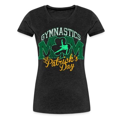 68725ec78 St. Patrick's Day - Gymnastics Mom (Boys) - Fitted Sizes - Women's Premium