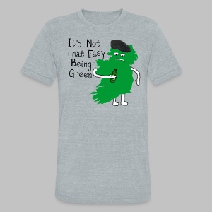 Not Easy Being Green - Unisex Tri-Blend T-Shirt by American Apparel