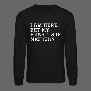 Heart is in Michigan - Crewneck Sweatshirt