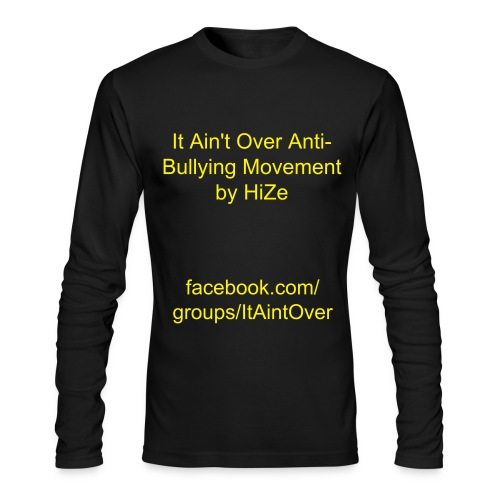 It Ain't Over Anti-Bullying Movement by HiZe - Men's Long Sleeve T-Shirt by Next Level