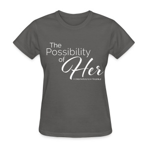 The Possibility of Her Text Tee (women) - Women's T-Shirt
