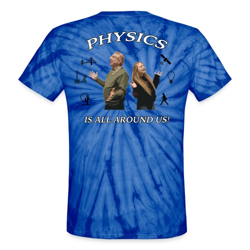 Physics Day 2018 - AP Physics Tie Dye - Unisex Tie Dye T-Shirt