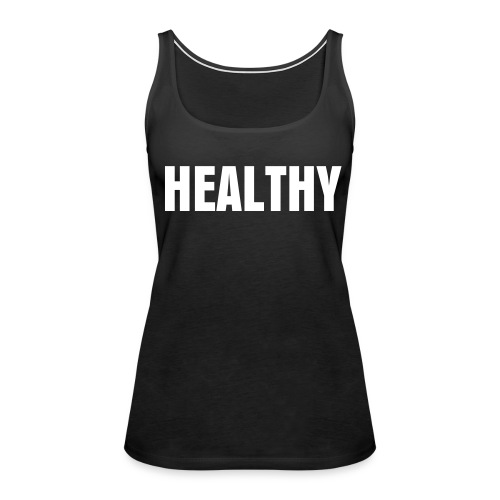As worn by Madonna - HEALTHY - Women's Premium Tank Top