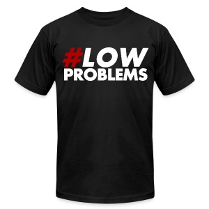 #LOW Problems Red - Men's T-Shirt by American Apparel