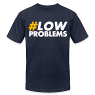 T-Shirts ~ Men's T-Shirt by American Apparel ~ #LOW Problems Yellow