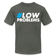 T-Shirts ~ Men's T-Shirt by American Apparel ~ #LOW Problems Blue