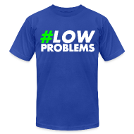T-Shirts ~ Men's T-Shirt by American Apparel ~ #LOW Problems Green