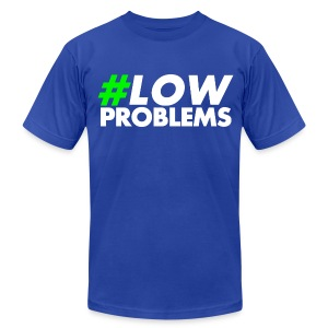 #LOW Problems Green - Men's T-Shirt by American Apparel