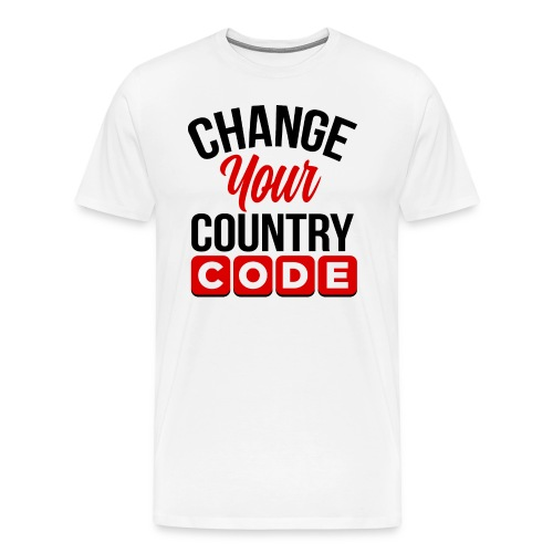Men's Change Your Country Code T-shirt - Men's Premium T-Shirt