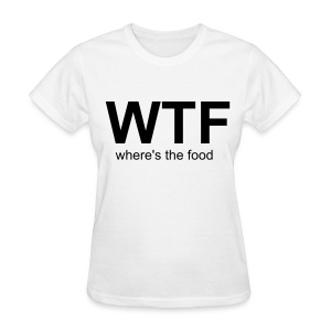As worn by Cara Delevingne - WTF where's the food - Women's T-Shirt