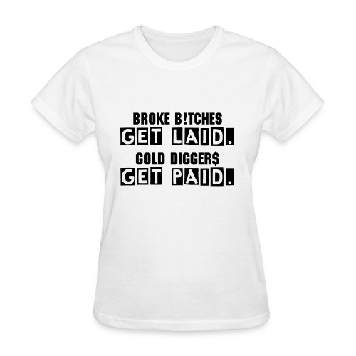 Get laid. Get Paid. - Women's T-Shirt