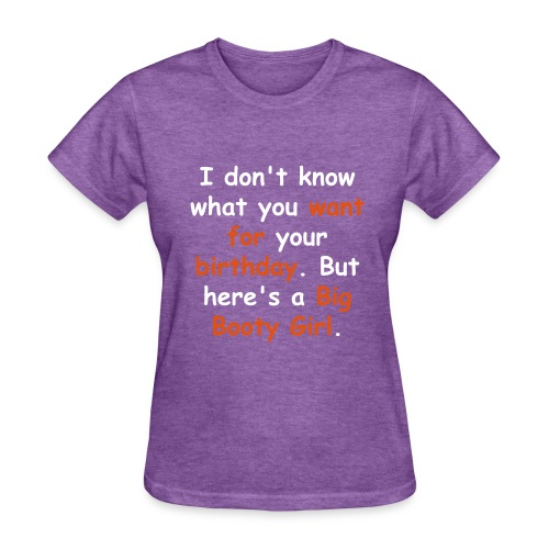 For your birthday - Women's T-Shirt
