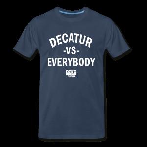 BNKR Decatur Vs. Everybody Premium T-Shirt - Men's Premium T-Shirt