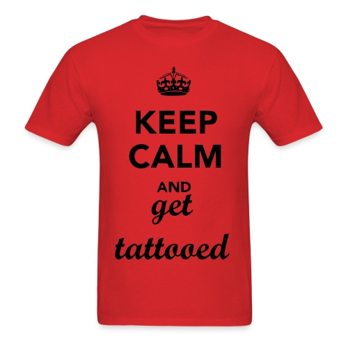 Keep calm and get tattooed - Men's T-Shirt