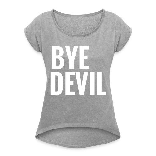 Bye Devil Blazin' Summer Tee - Women's Roll Cuff T-Shirt