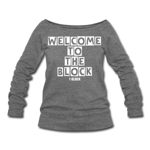 Women's Welcome to the Block wideneck Sweatshirt - Women's Wideneck Sweatshirt