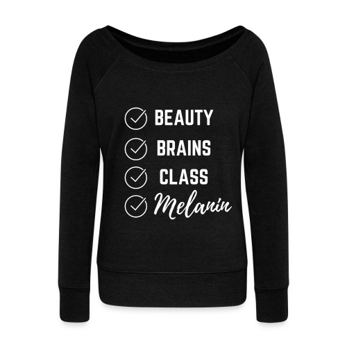 Beauty, Brains, & Class Cool Hoodie - Women's Wideneck Sweatshirt