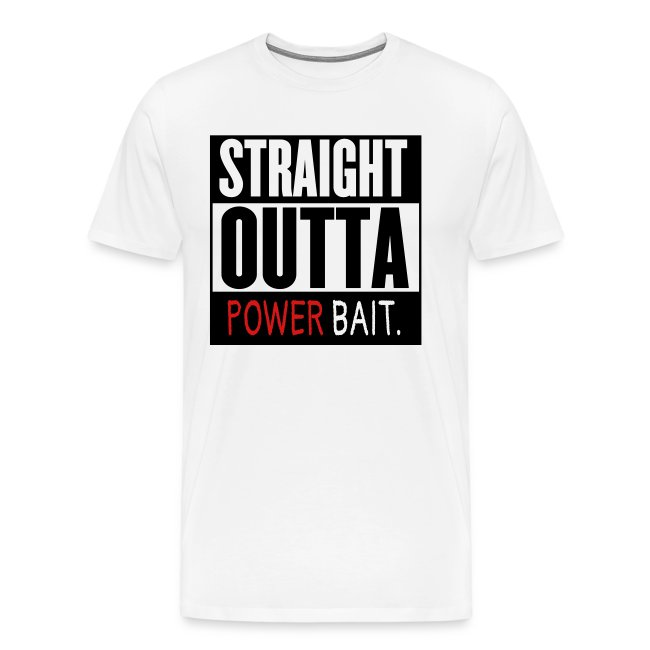 55f4015c Fishing T-Shirts | Straight Outta Power Bait Fishing - Mens Premium ...