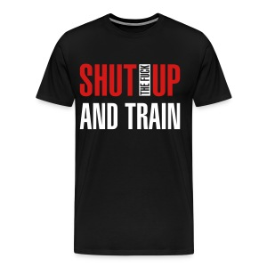 Shut Up And Train Gym T-Shirt - Men's Premium T-Shirt