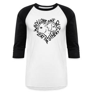 Why Love One Longsleeve - Baseball T-Shirt