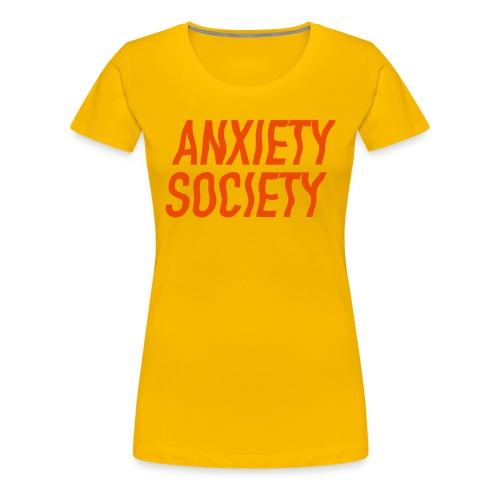 Anxiety Society Women's Tshirt - Women's Premium T-Shirt