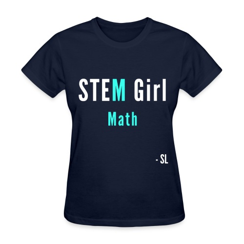 Women's STEM Girl Math T-shirt Apparel by Stephanie Lahart. - Women's T-Shirt