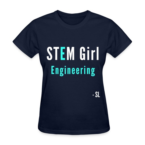 Women's STEM Girl Engineering T-shirt Clothing by Stephanie Lahart. - Women's T-Shirt