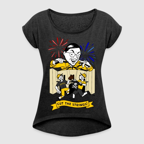 Cut The Strings - Women's Roll Cuff T-Shirt