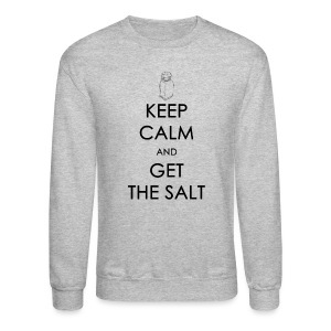 Keep Calm and Get the Salt - Crew-neck - Crewneck Sweatshirt