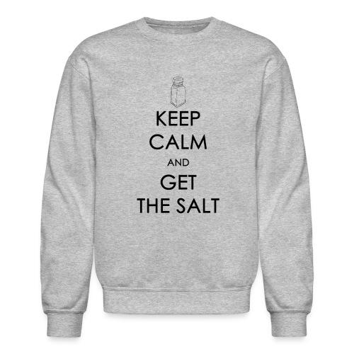 Keep Calm and Get the Salt - Crew-neck - Crewneck Sweatshirt