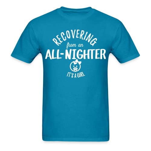 Recovering from an All Nighter - Baby Girl - Men's T-Shirt